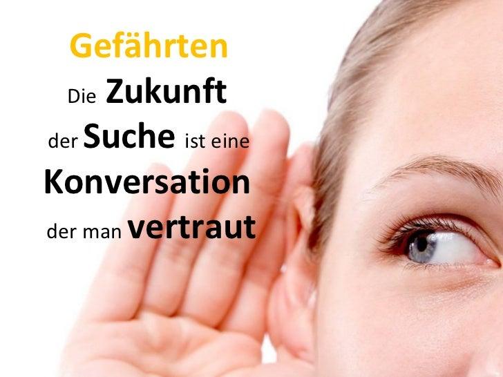 Gefährten   Die  Zukunft  der  Suche  ist eine  Konversation  der man  vertraut