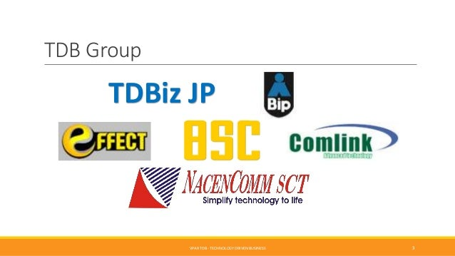 TDB Group TDBiz JP VPAR TDB - TECHNOLOGY DRIVEN BUSINESS 3
