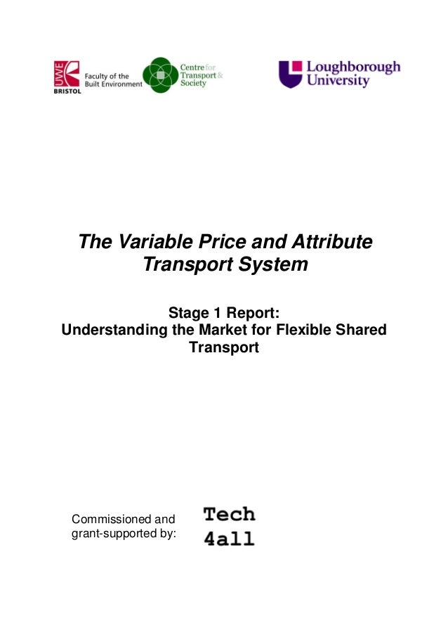 The Variable Price and Attribute Transport System Stage 1 Report: Understanding the Market for Flexible Shared Transport  ...