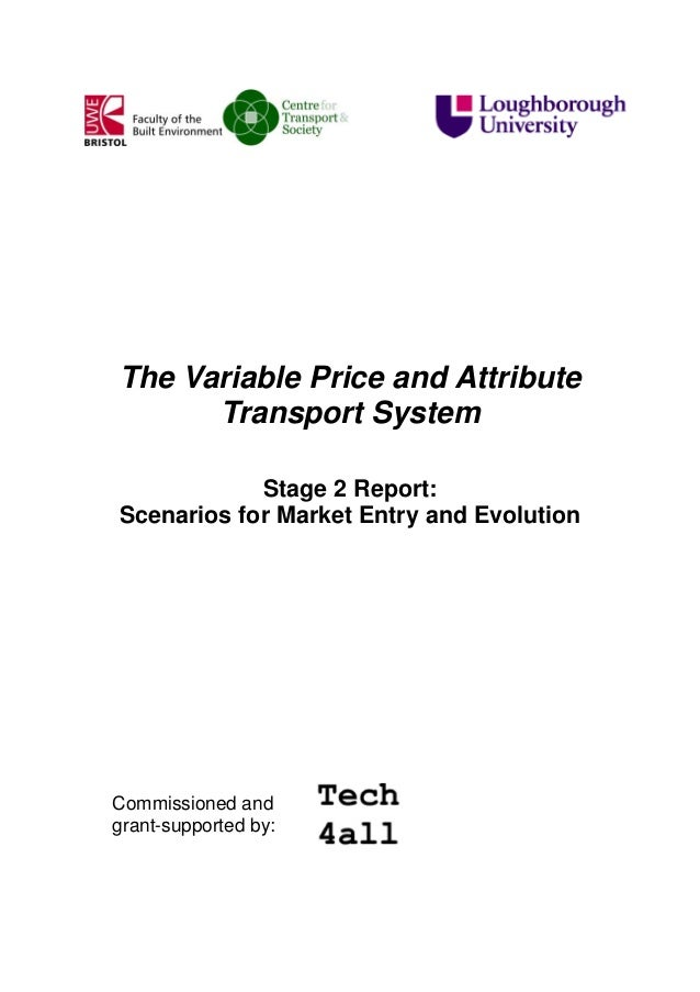 The Variable Price and Attribute Transport System Stage 2 Report: Scenarios for Market Entry and Evolution  Commissioned a...