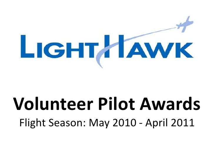 Volunteer Pilot AwardsFlight Season: May 2010 - April 2011
