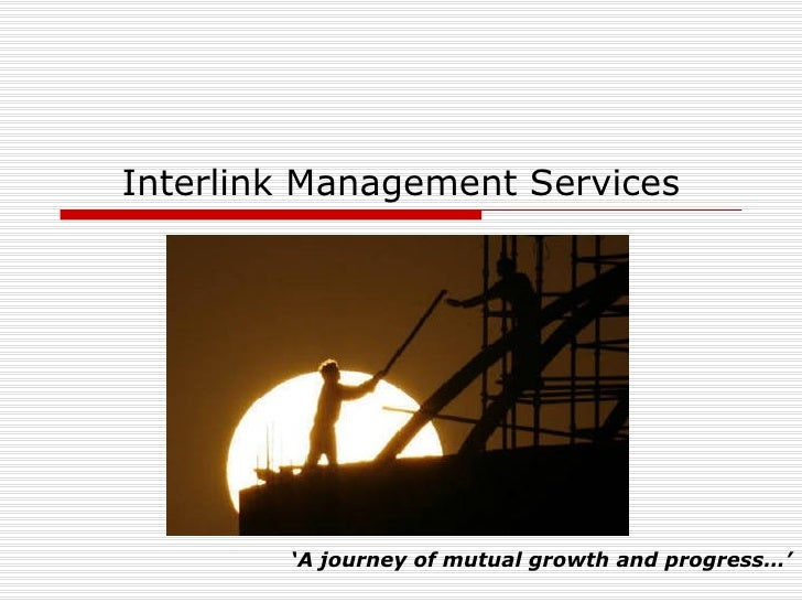 Interlink Management Services ' A journey of mutual growth and progress…'