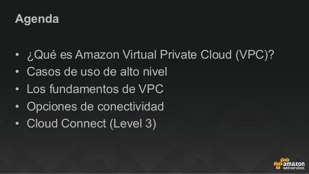 AWS Summit Lima 2015: VIrtual Private Cloud y opciones de conectividad con Level3 Slide 3