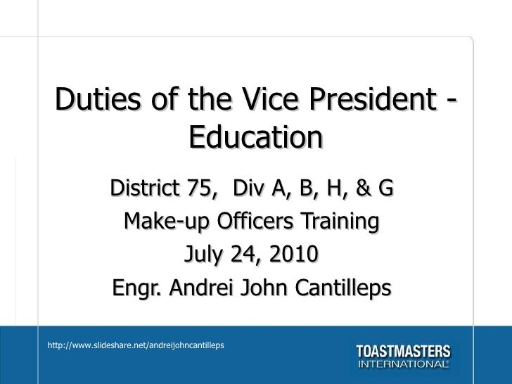 Duties of the Vice President - Education District 75,  Div A, B, H, & G Make-up Officers Training July 24, 2010 Engr. Andr...