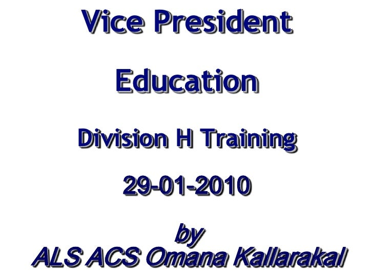 Vice President       Education    Division H Training        29-01-2010           by ALS ACS Omana Kallarakal