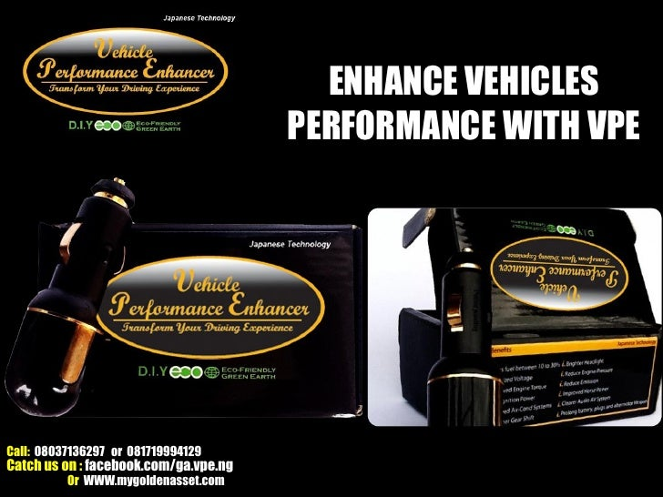 ENHANCE VEHICLES                                       PERFORMANCE WITH VPECall: 08037136297 or 081719994129Catch us on : ...