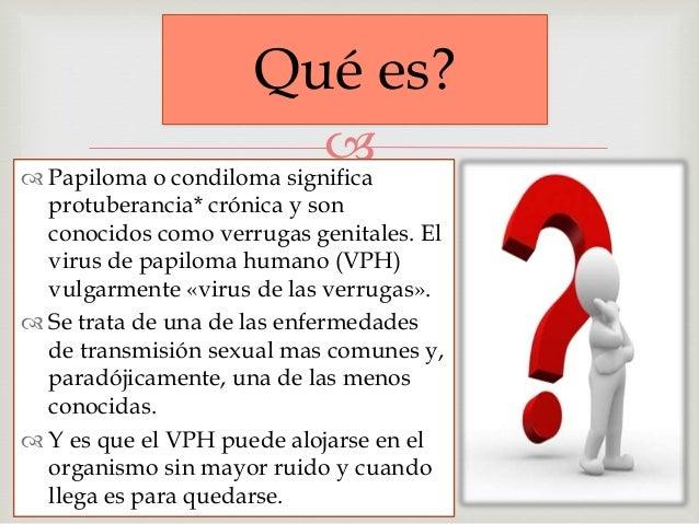 Tipos de VPH    El virus del papiloma humano es un grupo  grande de virus de los cuales se han  identificado mas de 100 ...