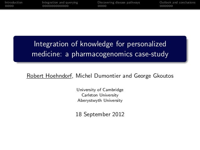 Introduction Integration and querying Discovering disease pathways Outlook and conclusions Integration of knowledge for pe...