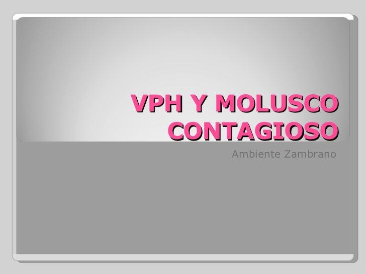 VPH Y MOLUSCO CONTAGIOSO Ambiente Zambrano