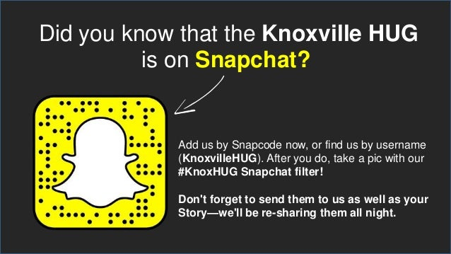 Did you know that the Knoxville HUG is on Snapchat? Add us by Snapcode now, or find us by username (KnoxvilleHUG). After y...