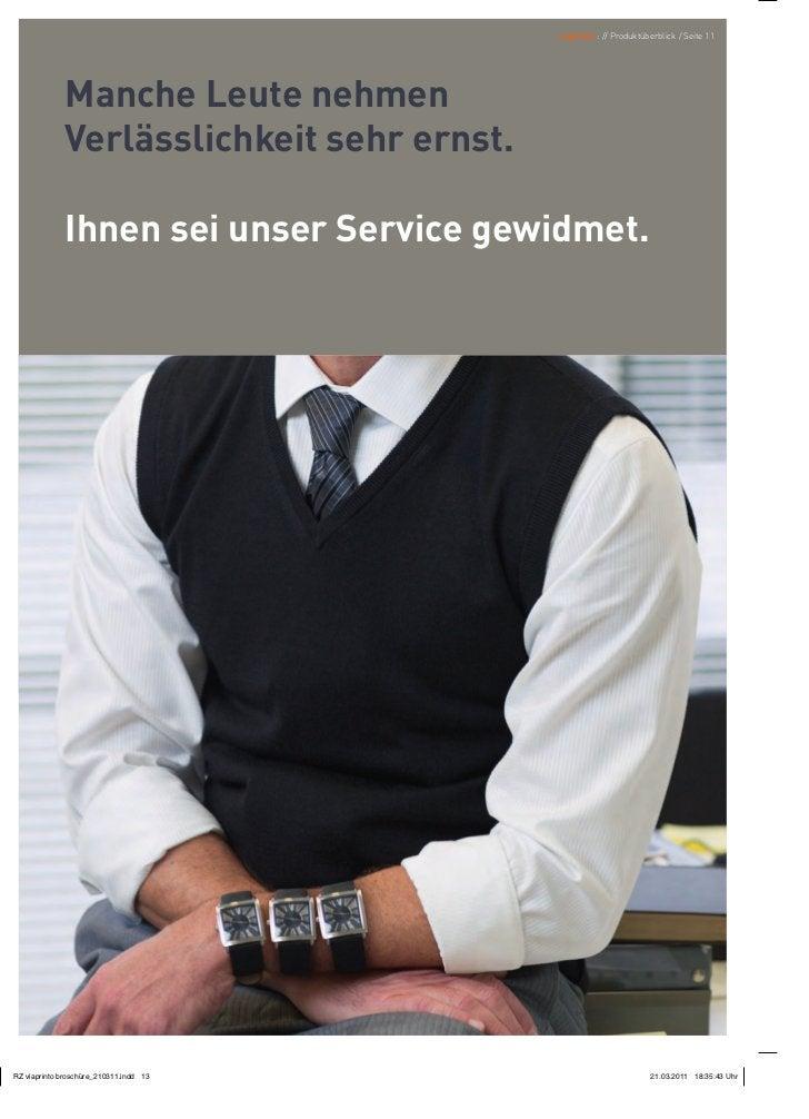 viaprinto : // Produktüberblick / Seite 11Manche Leute nehmenVerlässlichkeit sehr ernst.Ihnen sei unser Service gewidmet.