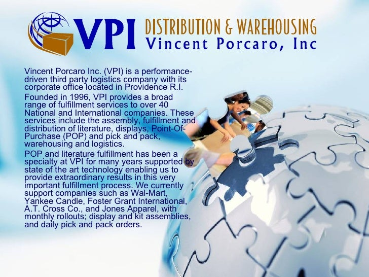 <ul><li>Vincent Porcaro Inc. (VPI) is a performance-driven third party logistics company with its corporate office located...