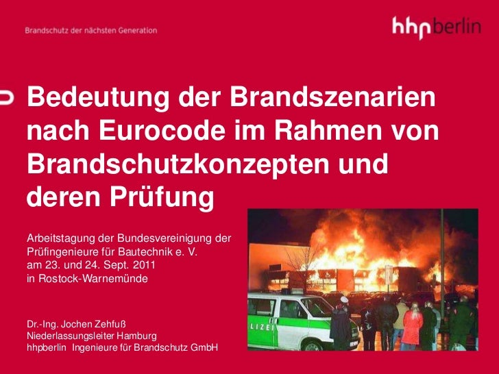 Bedeutung der Brandszenariennach Eurocode im Rahmen vonBrandschutzkonzepten undderen PrüfungArbeitstagung der Bundesverein...