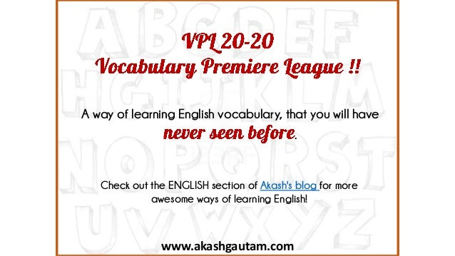www.akashgautam.com A way of learning English vocabulary, that you will have . Check out the ENGLISH section of Akash's bl...