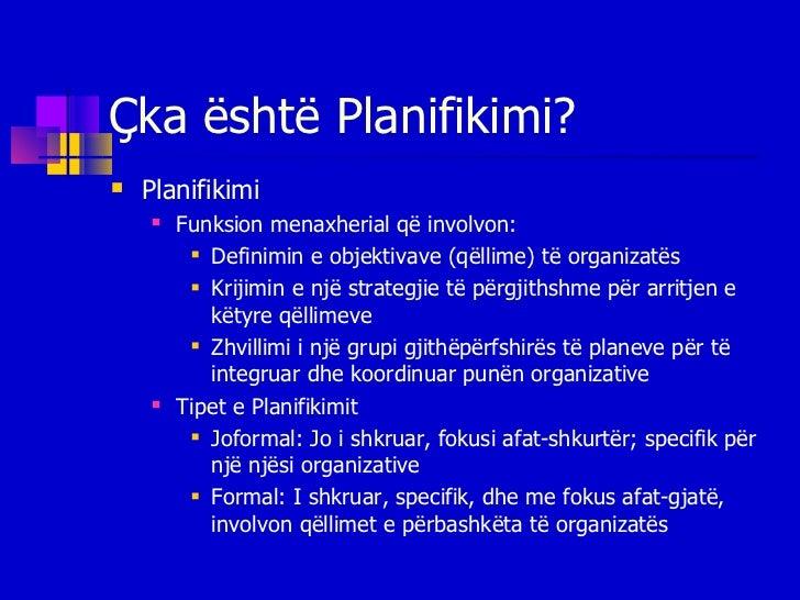 Ç ka  është Planifikimi ? <ul><li>Planifikimi  </li></ul><ul><ul><li>Funksion menaxherial që involvon: </li></ul></ul><ul>...