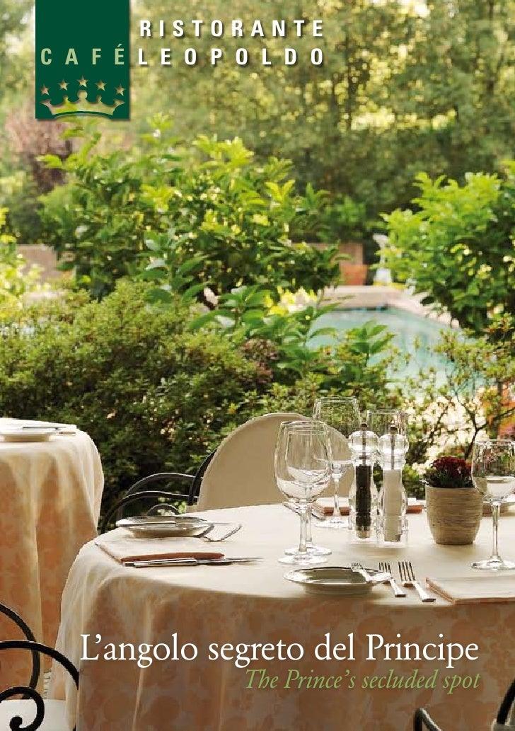 ristorante c a f é l e o p o l d o        L'angolo segreto del Principe                 The Prince's secluded spot