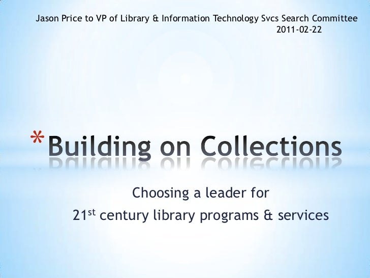 Jason Price to VP of Library & Information Technology Svcs Search Committee                                               ...