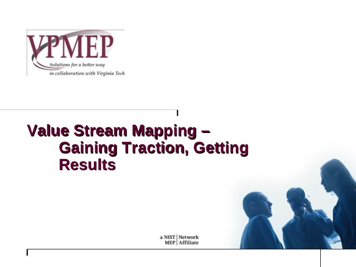 Value Stream Mapping – Gaining Traction, Getting Results