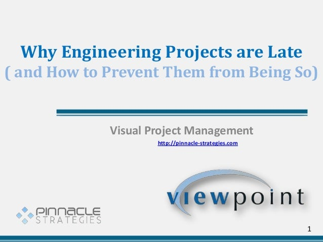 Why Engineering Projects are Late ( and How to Prevent Them from Being So) Visual Project Management http://pinnacle-strat...
