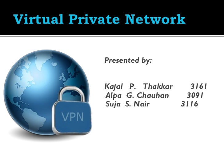 Presented by:Kajal P. Thakkar     3161Alpa G. Chauhan     3091Suja S. Nair       3116