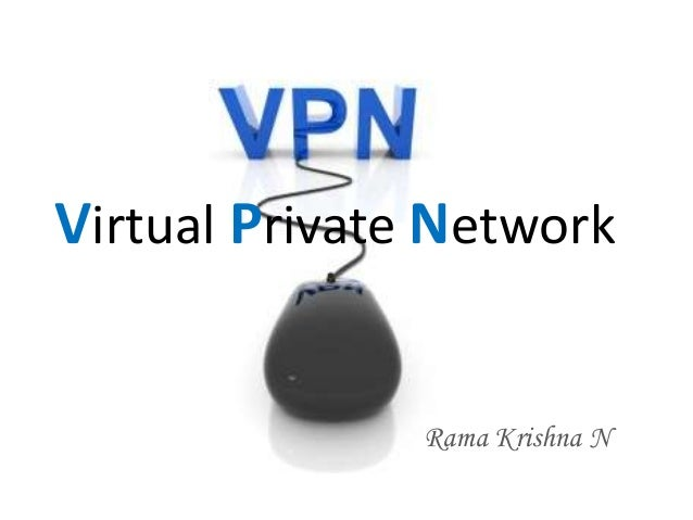 Virtual Private Network Rama Krishna N