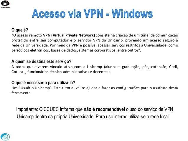 """O que é? """"O acesso remoto VPN (Virtual Private Network) consiste na criação de um túnel de comunicação protegido entre seu..."""