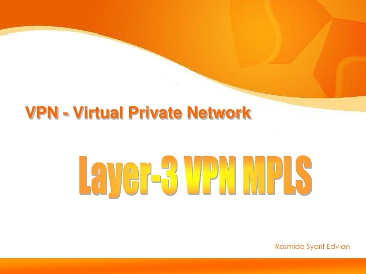 VPN - Virtual Private Network                                Rosmida Syarif Edvian