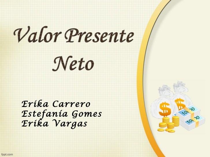 Erika Carrero Estefanía Gomes Erika Vargas