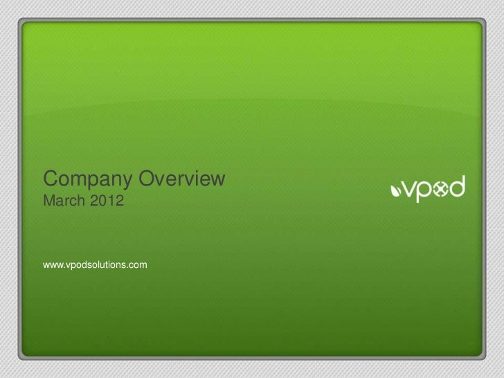 www.vpodsolutions.comCompany OverviewMarch 2012www.vpodsolutions.com
