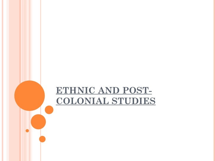 ETHNIC AND POST-COLONIAL STUDIES