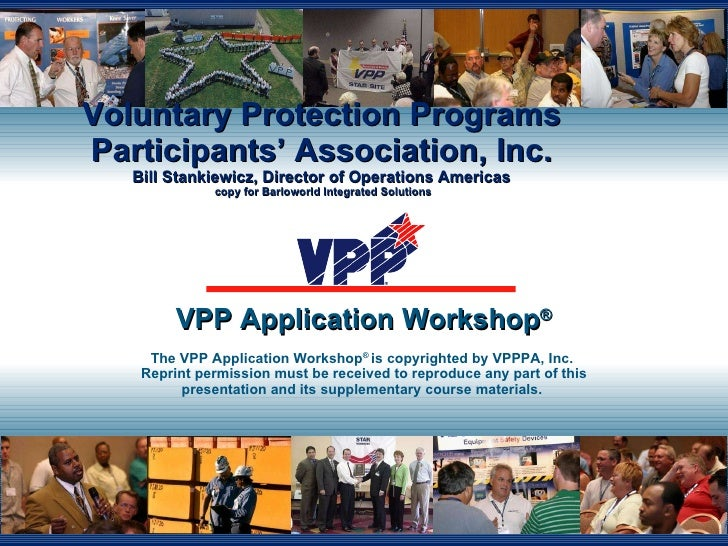 Voluntary Protection Programs Participants' Association, Inc. Bill Stankiewicz, Director of Operations Americas  copy for ...