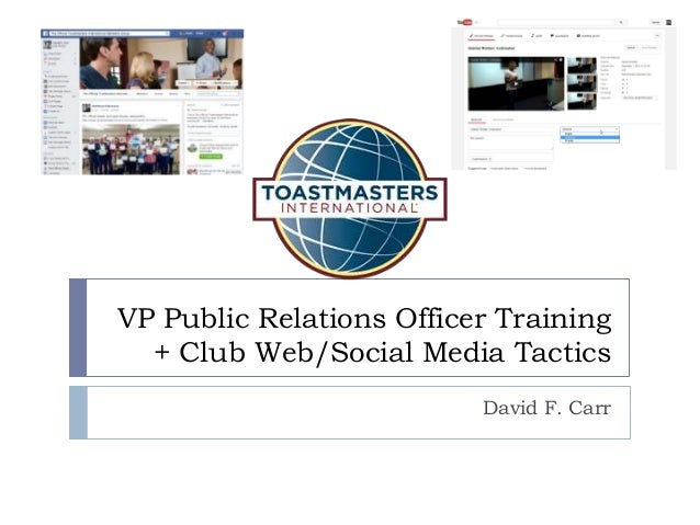 VP Public Relations Officer Training + Club Web/Social Media Tactics David F. Carr
