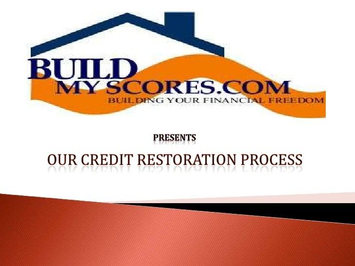 presents<br />Our Credit Restoration Process<br />
