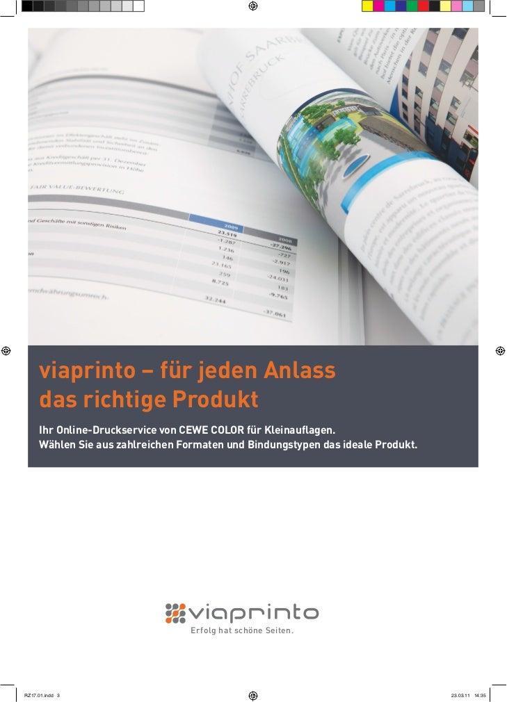 viaprinto – für jeden Anlass     das richtige Produkt     Ihr Online-Druckservice von CEWE COLOR für Kleinauflagen.     Wä...