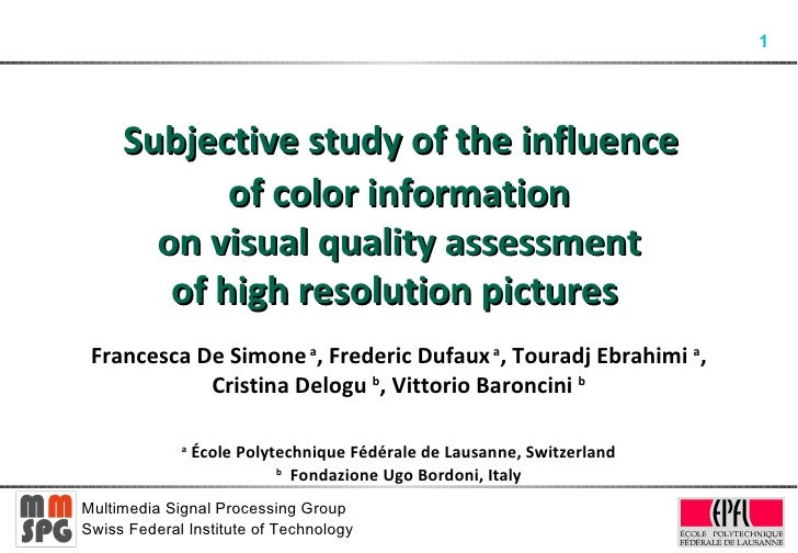 Subjective study of the influence  of color information on visual quality assessment of high resolution pictures   Franc...