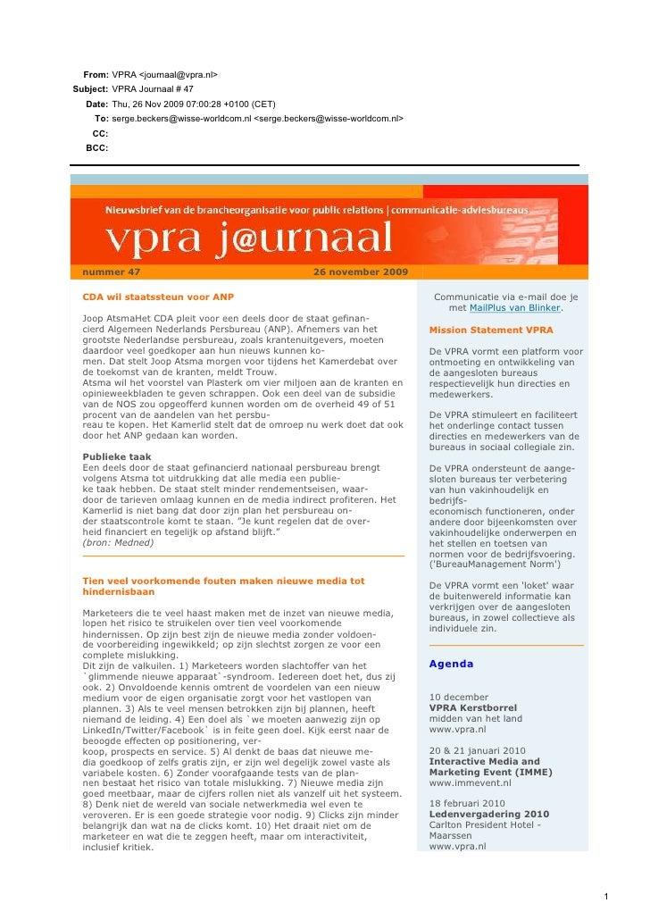 From: VPRA <journaal@vpra.nl> Subject: VPRA Journaal # 47   Date: Thu, 26 Nov 2009 07:00:28 +0100 (CET)     To: serge.beck...