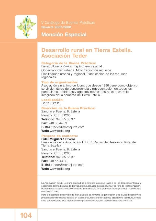 104 V Catálogo de Buenas Prácticas Navarra 2007-2008 Mención Especial La Asociación TEDER, es una entidad sin ánimo de luc...
