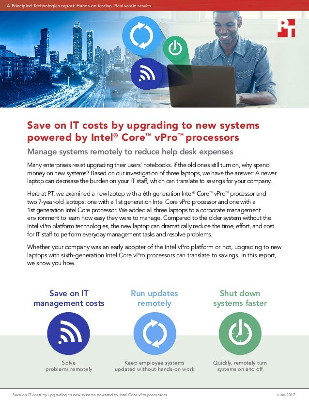 Save on IT costs by upgrading to new systems powered by Intel Core vPro processors June 2017 Save on IT costs by upgradin...