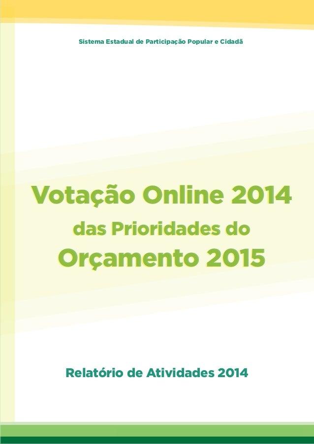 Relatório de Atividades - Votação Online de Prioridades 2015 -1 Votação Online 2014 das Prioridades do Orçamento 2015 Vot...
