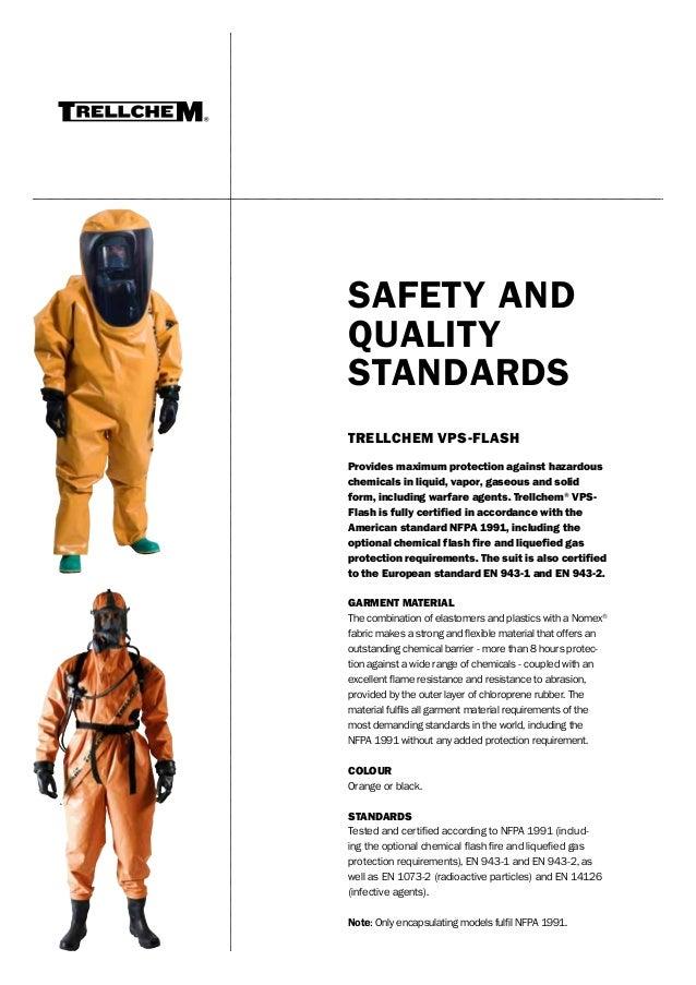 SAFETY AND QUALITY STANDARDS TRELLCHEM VPS-FLASH Provides maximum protection against hazardous chemicals in liquid, vapor,...