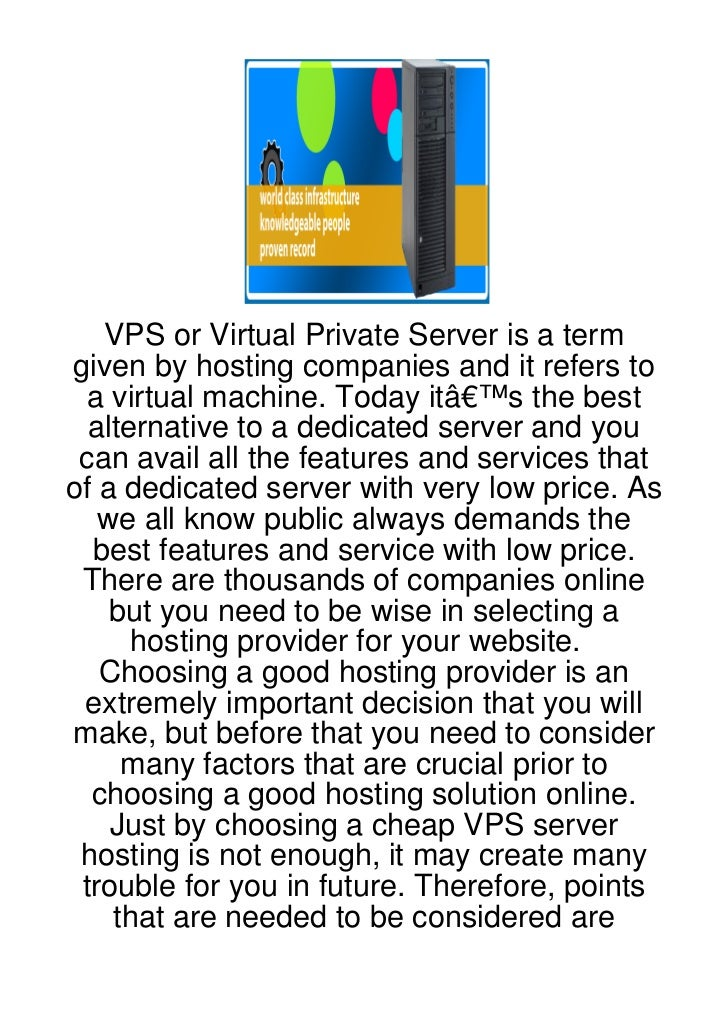 VPS or Virtual Private Server is a termgiven by hosting companies and it refers to  a virtual machine. Today it's the be...