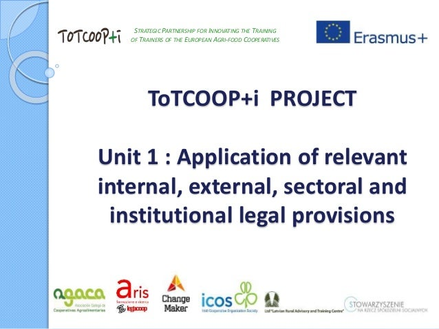ToTCOOP+i PROJECT Unit 1 : Application of relevant internal, external, sectoral and institutional legal provisions STRATEG...