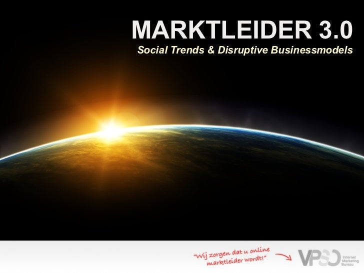 MARKTLEIDER 3.0Social Trends & Disruptive Businessmodels