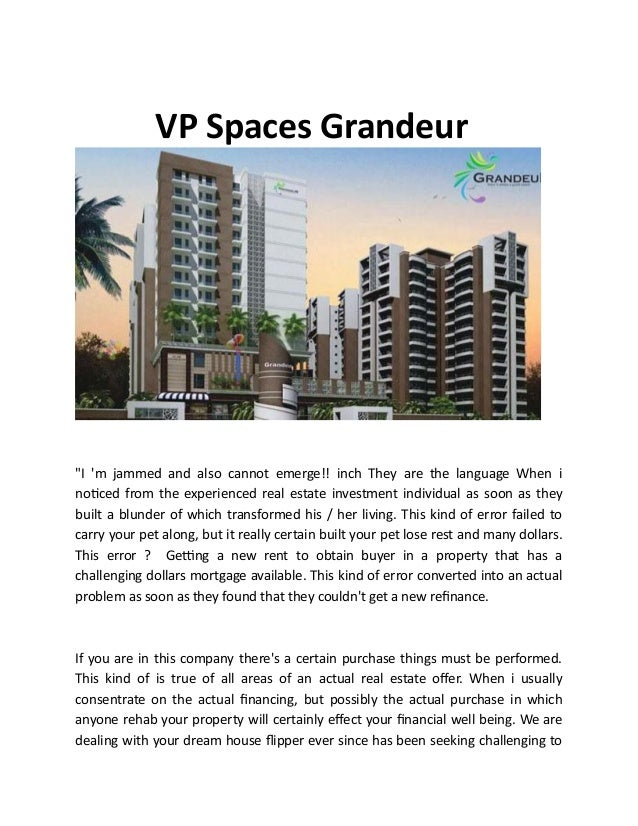 """VP Spaces Grandeur """"I 'm jammed and also cannot emerge!! inch They are the language When i noticed from the experienced re..."""