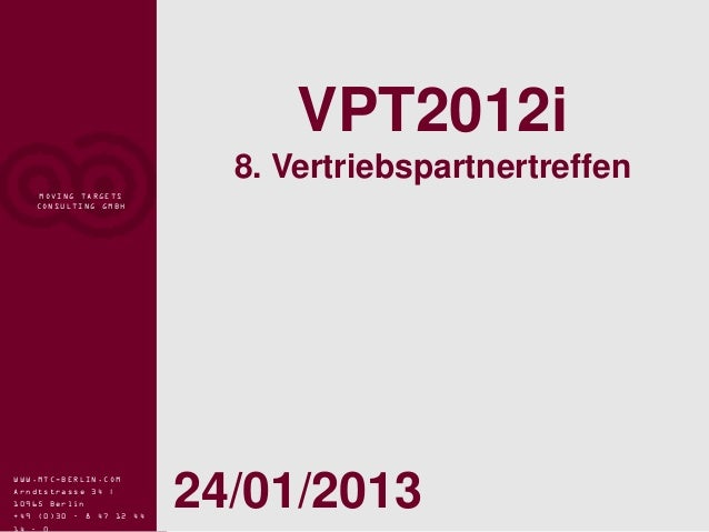VPT2012i                           8. Vertriebspartnertreffen    MOVING TARGETS   CONSULTING GMBH                         ...