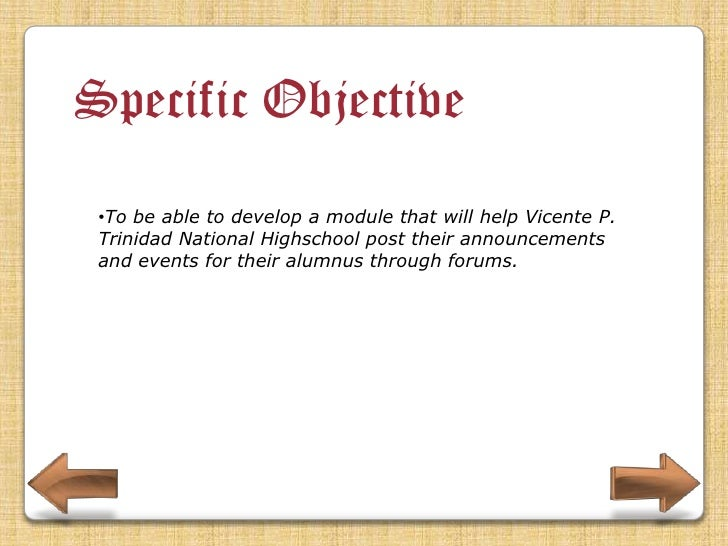 Specific Objective •To be able to develop a forum website where all the files are dynamic and will retrieve information fr...