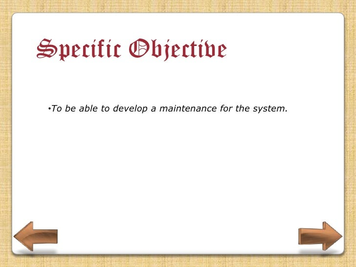 Specific Objective •To be able to provide a security to prevent unauthorized access to the system.