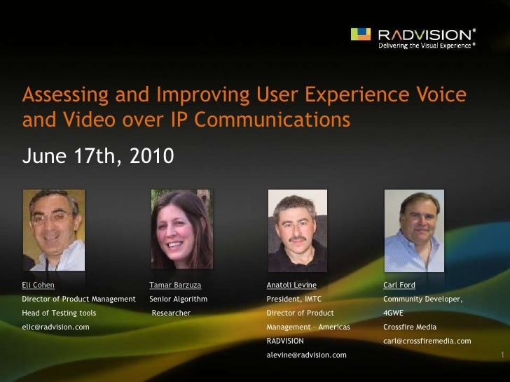 Assessing and Improving User Experience Voice and Video over IP Communications <br />June 17th, 2010<br />Eli Cohen <br />...