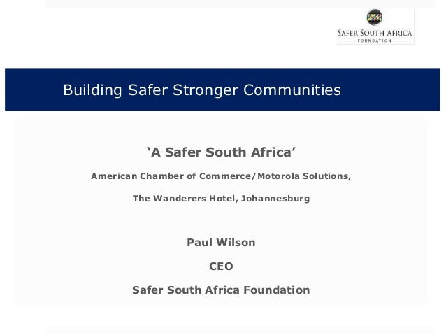 Building Safer Stronger Communities 'A Safer South Africa' American Chamber of Commerce/Motorola Solutions, The Wanderers ...