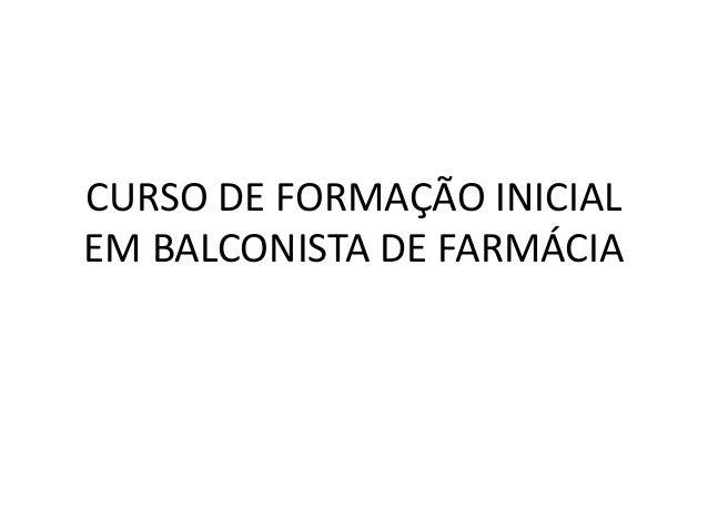 CURSO DE FORMAÇÃO INICIAL EM BALCONISTA DE FARMÁCIA